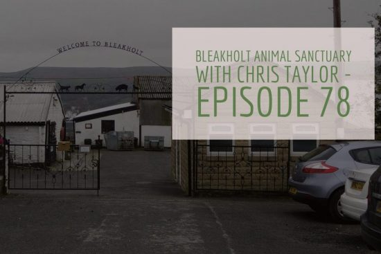 Bleakholt Animal Sanctuary Episode 78